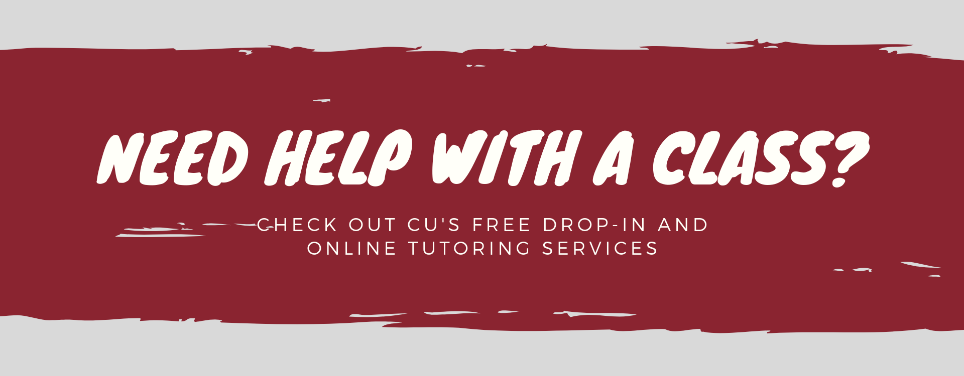 A graphic advertising CU's free Drop-In and Online Tutoring services.