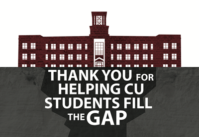 "silhouette of Marsh Hall with the words ""Thank You for Helping CU Students Fill the Gap"" underneath"